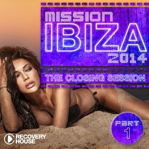 Mission Ibiza 2014 - The Closing Session, Pt. 1