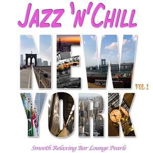 Jazz 'n' Chill New York, Vol.1