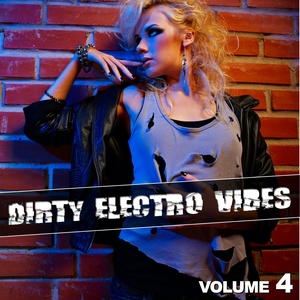 Dirty Electro Vibes, Vol. 4
