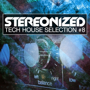 Stereonized - Tech House Selection, Vol. 8