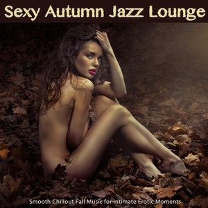 Sexy Autumn Jazz Lounge