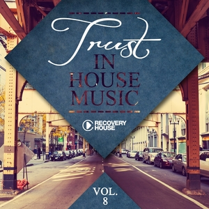 Trust in House Music, Vol. 8