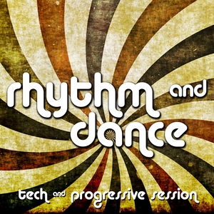 Rhythm & Dance - Tech & Progressive Session