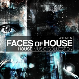 Faces Of House - House Music Collection, Vol. 17