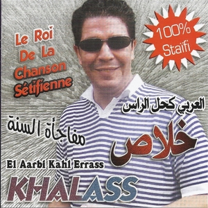 Best of Khalass, le roi de la chanson sétifienne