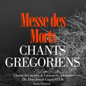 Chants grégoriens : La messe des morts