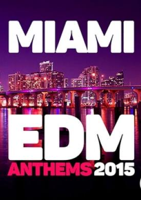 Miami Edm Anthems 2015