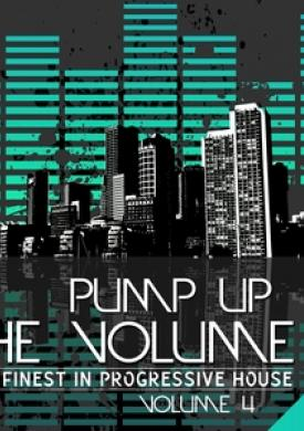 Pump Up the Volume - the Finest in Progressive House