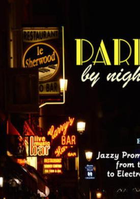 Paris by Night - Jazzy Promenade from the 50s to Electroswing