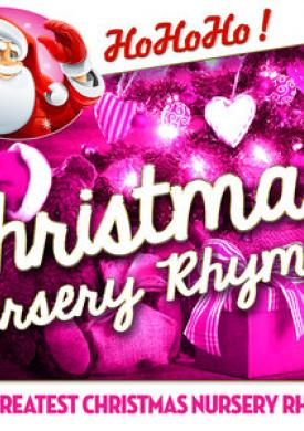 Christmas Nursery Rhymes - The Greatest Christmas Nursery Rhymes