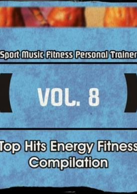 Top Hits Energy Fitness Compilation, Vol. 8