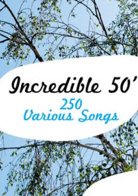 Incredible 50' - 250 Various Songs