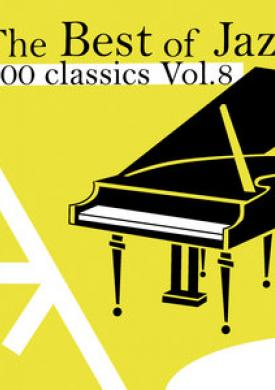 The Best of Jazz 200 Classics, Vol.8