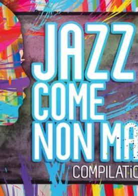 Jazz come non mai