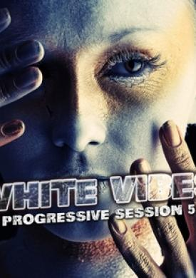 White Vibes : Progressive Session 5.0
