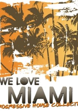 We Love Miami - Progressive House Collection