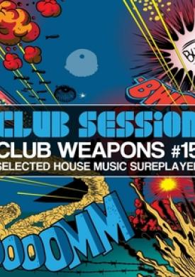 Club Session Pres. Club Weapons No. 15