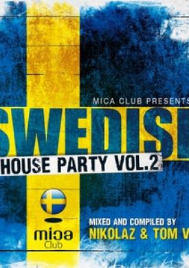 Mica Club Presents Swedish House Party, Vol. 2