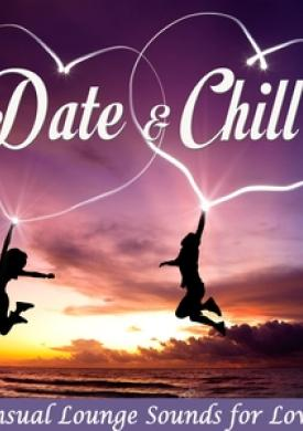 Date & Chill - Sensual Lounge Sounds for Lovers