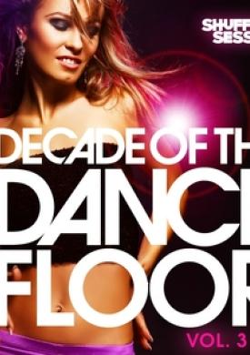 Decade of the Dancefloor, Vol. 3