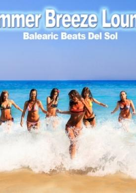 Summer Breeze Lounge - Balearic Beats Del Sol
