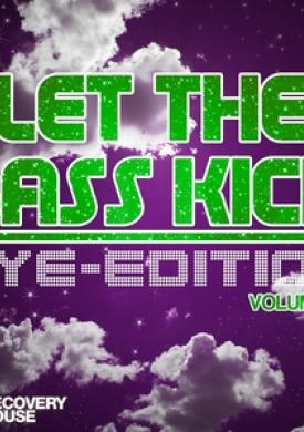 Let the Bass Kick - NYE Edition, Vol. 3