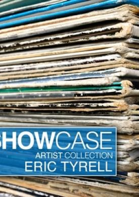 Showcase - Artist Collection Eric Tyrell
