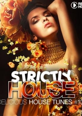 Strictly House - Delicious House Tunes, Vol. 13