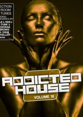 Addicted 2 House, Vol. 18