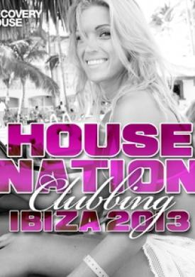 House Nation Clubbing - Ibiza 2013