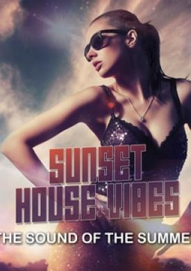Sunset House Vibes - the Sound of the Summer