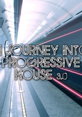 A Journey Into Progressive House 3.0