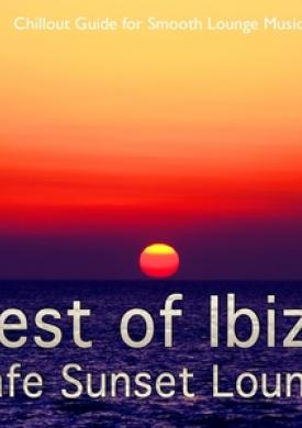 Best of Ibiza Cafe Sunset Lounge, Vol. 1