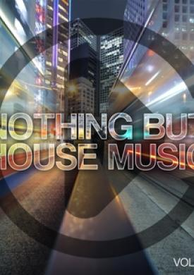Nothing But House Music, Vol. 7