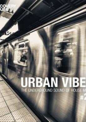 Urban Vibes - The Underground Sound Of House Music, Vol. 26