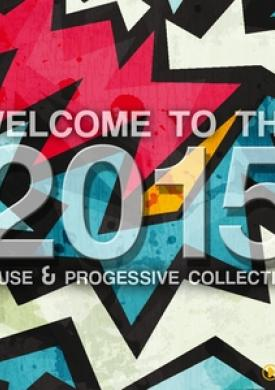 Welcome to 2015 - House & Progressive Collection