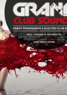 Grand Club Sounds - Finest Progressive & Electro Club Sounds