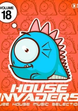 House Invaders - Pure House Music, Vol. 18