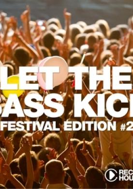 Let the Bass Kick - Festival Edition, Vol. 2