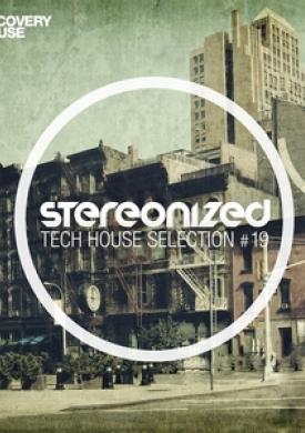 Stereonized - Tech House Selection, Vol. 19
