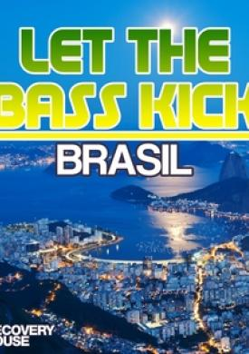 Let the Bass Kick in Brasil