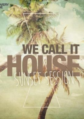 We Call It House, Vol. 16 - Sunset Session