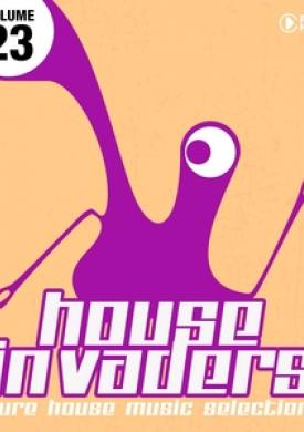 House Invaders - Pure House Music, Vol. 23