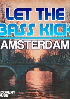 Let the Bass Kick in Amsterdam