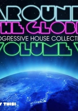 Around the Globe, Vol. 5 - Progressive House Collection