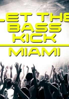 Let the Bass Kick In Miami