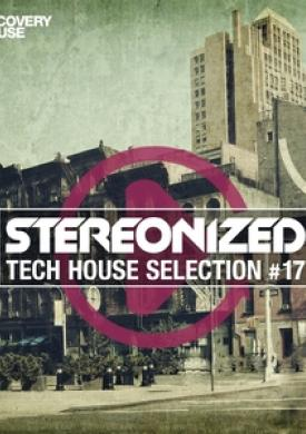 Stereonized - Tech House Selection, Vol. 17