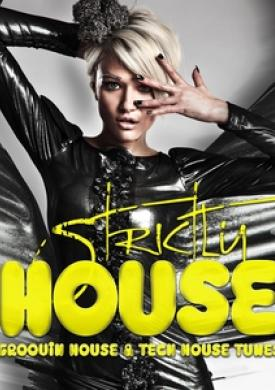 Strictly House - Groovin House & Tech House Tunes