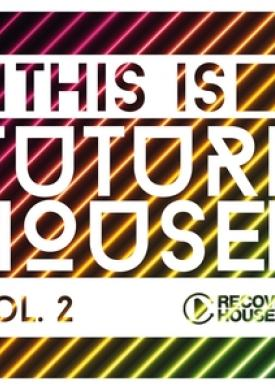 This Is Future House, Vol. 2