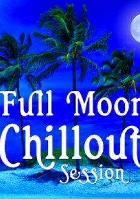 Full Moon Chillout Session